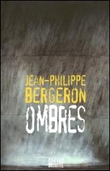 Ombres - Jean-Philippe Bergeron