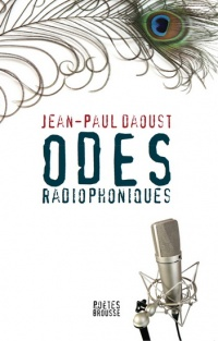 Odes radiophoniques - Jean-Paul Daoust