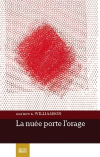 Nuée porte l'orage(La) - Mathew K. Williamson