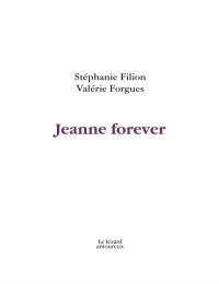 Jeanne Forever, Valérie Forgues