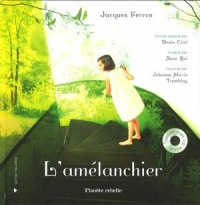 Amélanchier (L') (CD inclus) - Denis Côté, Anne Sol, Johanne Marie Tremblay