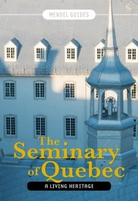Vignette du livre The seminary of Quebec, a living heritage