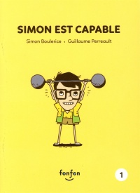 Simon et moi T.1 : Simon est capable - Simon Boulerice, Guillaume Perreault