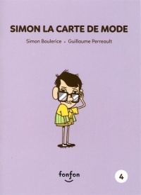 Simon et moi T.4 : Simon la carte de mode, Guillaume Perreault
