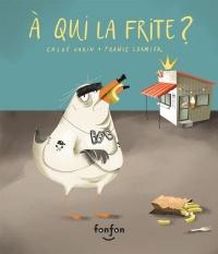À qui la frite?, France Cormier