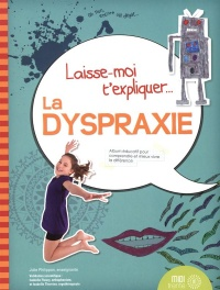 La dyspraxie - Julie Philippon