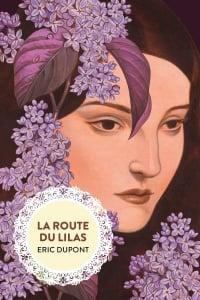 La route du lilas - Éric Dupont