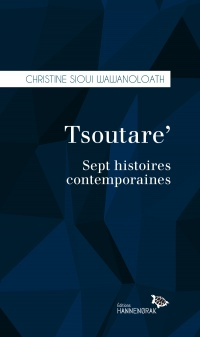 Tsoutare': sept histoires contemporaines - Christine Sioui Wawanoloath