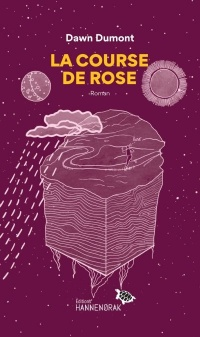 La course de Rose - Dawn Dumont