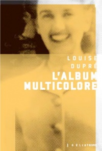 L'album multicolore - Louise Dupré