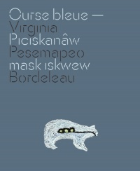 Ourse bleue / Piciskanâw mask iskwew - Virginia Pésémapéo-Bordeleau