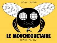 Le mouchequetaire - Antonin Buisson