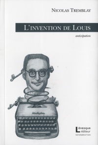 Vignette du livre Invention de Louis (L') - Nicolas Tremblay