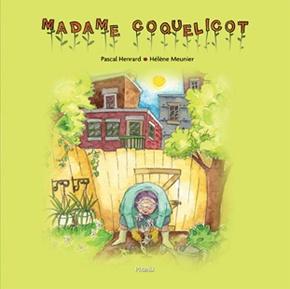 Madame Coquelicot par Pascal Henrard, Hélène Meunier   Jeunesse   Albums   Leslibraires.ca