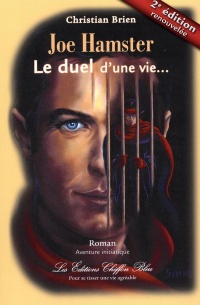 Joe Hamster.Le duel d'une vie - Christian Brien