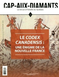 Cap-aux-Diamants, No 142 - Été 2020 : Le Codex canadensis...