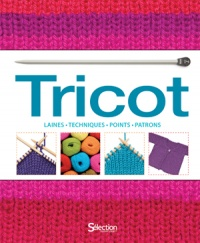 Tricot :Laines, techniques, points, patrons, Frederica Patmore
