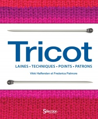 Tricot : laines, techniques, points, patrons, Frederica Patmore