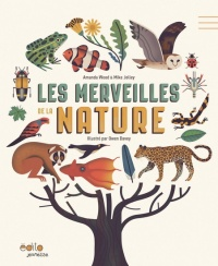 Les merveilles de la nature - Amanda Wood, Mike Jolley, Owen Davey