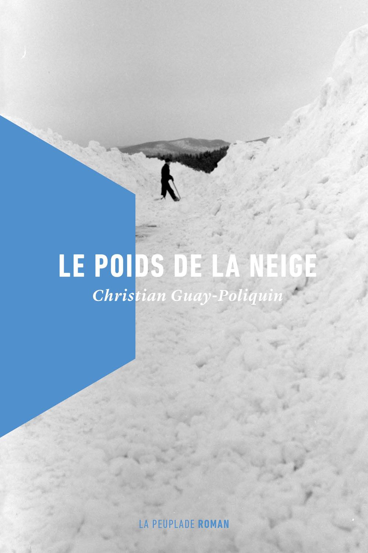 Le poids de la neige par Christian Guay-Poliquin ...