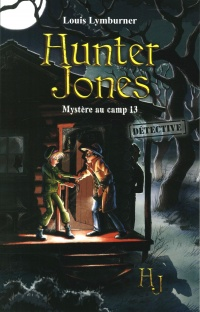 Vignette du livre Hunter Jones T.2 : Mystère au camp 13