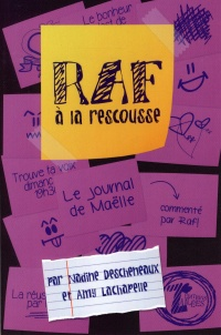 Raf à la rescousse T.1 : Le journal de Maëlle, Amy Lachapelle