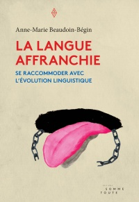 La langue affranchie - Anne-Marie Beaudoin-Bégin