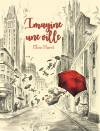 Imagine une ville - Elise Hurst
