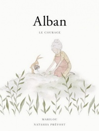 Alban le courage -  Marilou