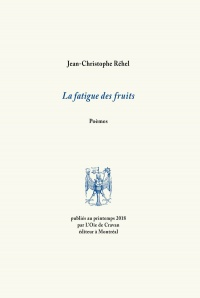La fatigue des fruits - Jean-christophe Réhel