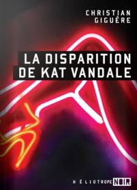 La disparition de Kat Vandale - Christian Giguère
