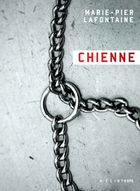 Chienne - Marie-Pier Lafontaine