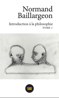Vignette du livre Introduction à la philosophie T.1 - Normand Baillargeon
