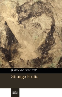 Strange Fruits - Jean-Marc Desgent