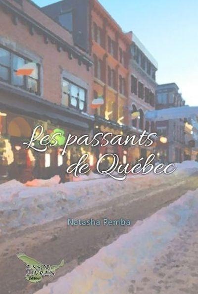 Les passants de Québec par Nathasha Pemba   Littérature   Nouvelles/Lettres    Leslibraires.ca