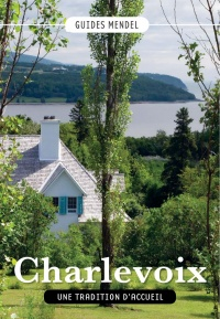 Charlevoix, une tradition d'accueil, Luc-Antoine Couturier