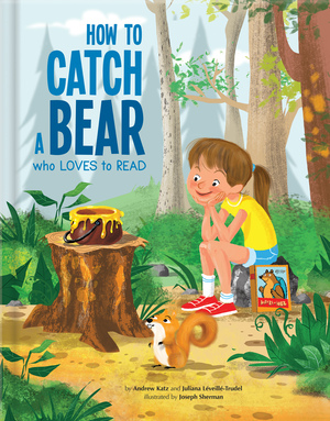 How to Catch a Bear Who Loves to Read, Juliana Léveillé-Trudel