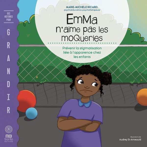Emma n'aime pas les moqueries : prévenir la stigmatisation... par Marie-Michèle Ricard, Audrey St-Arneauld | Jeunesse | Émotions/Comportements | Leslibraires.ca