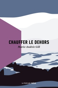 Chauffer le dehors - Marie-Andrée Gill