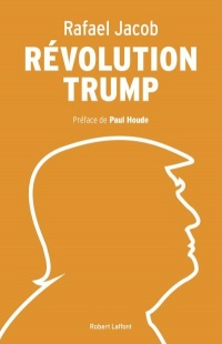 Révolution Trump - Rafael Jacob