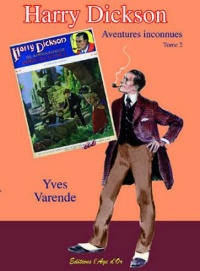 Harry Dickson : aventures inconnues T.2, Alfred Roloff