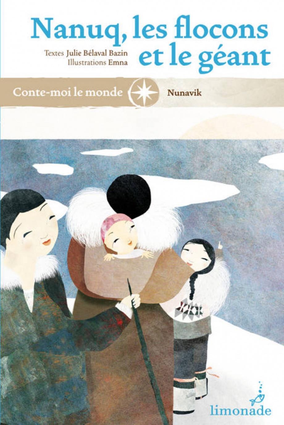 Nanuq, les flocons et le géant par Julie Bélaval, Emna | Jeunesse | Contes/Poésie/Théâtre | Leslibraires.ca