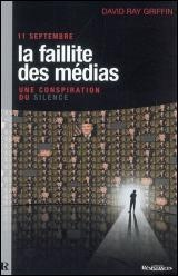 11 Septembre Faillite des Médias (La) - Ray Griffin David