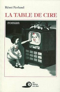 Vignette du livre La table de cire: roman contemporain