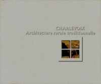 Charlevoix, architecture rurale traditionnelle - Jean-Louis Lebreux
