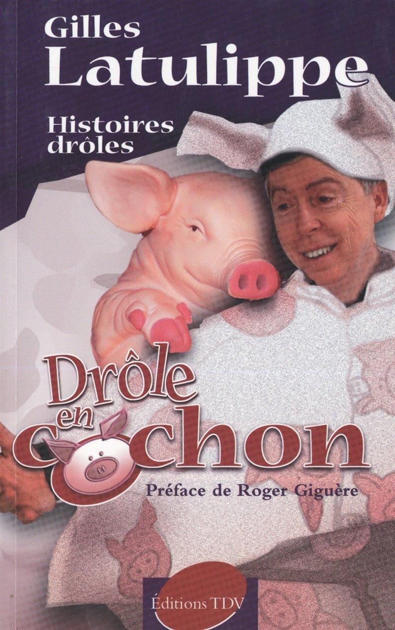 Drôle en cochon par Gilles Latulippe | Loisirs | Humour | Leslibraires.ca