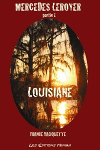 Vignette du livre Louisiane, Mercedes Leroyer Partie 1