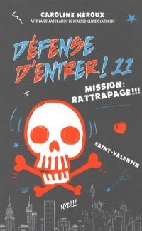 Défense d'entrer! T.11 : Mission rattrapage!!!, Charles-Olivier Larouche