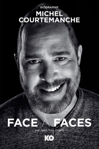 Vignette du livre Face à faces, Biographie de Michel Courtemanche