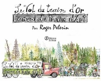 Vignette du livre Le vol du train d'or, l'envol du train d'art